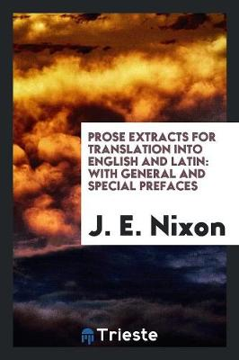 Prose Extracts for Translation Into English and Latin: With General and Special Prefaces (Paperback)