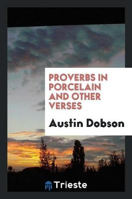 Proverbs in Porcelain, and Other Verses (Paperback)