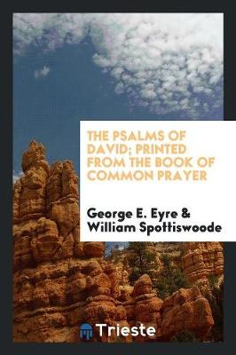 The Psalms of David; Printed from the Book of Common Prayer (Paperback)