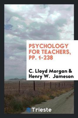 Psychology for Teachers, Pp. 1-238 (Paperback)