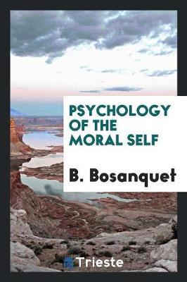 Psychology of the Moral Self (Paperback)