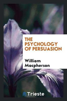 The Psychology of Persuasion (Paperback)