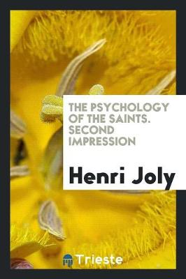 The Psychology of the Saints. Second Impression (Paperback)