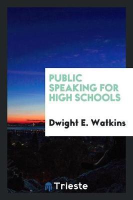 Public Speaking for High Schools (Paperback)