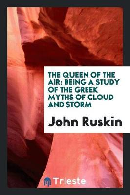The Queen of the Air: Being a Study of the Greek Myths of Cloud and Storm (Paperback)