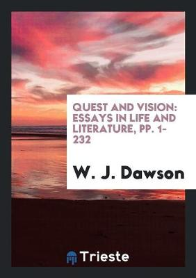 Quest and Vision: Essays in Life and Literature, Pp. 1-232 (Paperback)