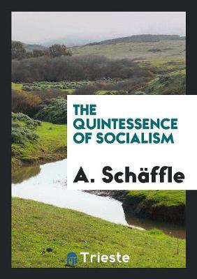 The Quintessence of Socialism (Paperback)