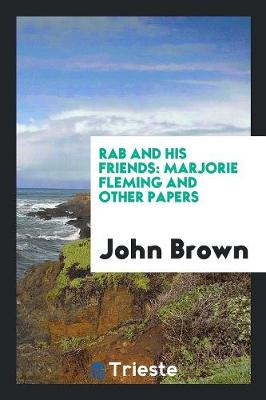 Rab and His Friends: Marjorie Fleming and Other Papers (Paperback)