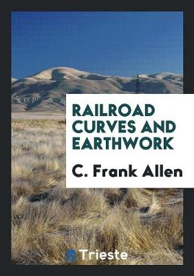 Railroad Curves and Earthwork (Paperback)