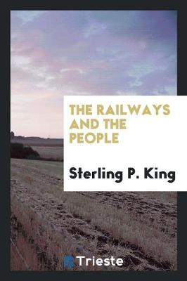 The Railways and the People (Paperback)