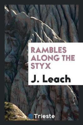 Rambles Along the Styx (Paperback)