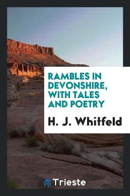 Rambles in Devonshire: With Tales and Poetry (Paperback)