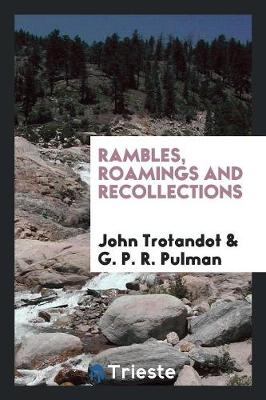 Rambles, Roamings and Recollections (Paperback)