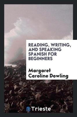 Reading, Writing, and Speaking Spanish for Beginners (Paperback)