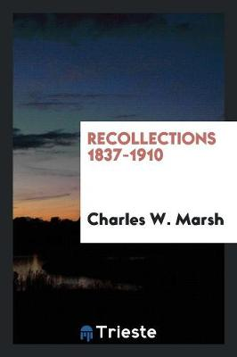 Recollections 1837-1910 (Paperback)