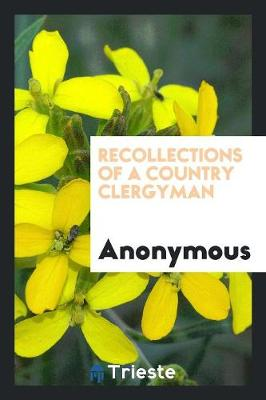 Recollections of a Country Clergyman (Paperback)