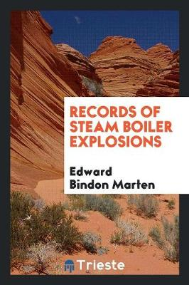 Records of Steam Boiler Explosions (Paperback)