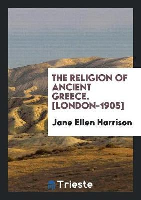 The Religion of Ancient Greece. [london-1905] (Paperback)