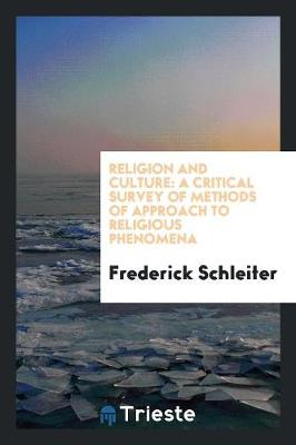 Religion and Culture: A Critical Survey of Methods of Approach to Religious Phenomena (Paperback)