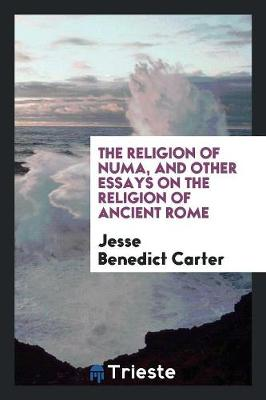 The Religion of Numa, and Other Essays on the Religion of Ancient Rome (Paperback)