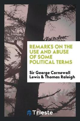 Remarks on the Use and Abuse of Some Political Terms (Paperback)