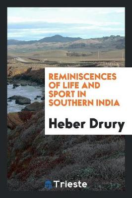 Reminiscences of Life and Sport in Southern India (Paperback)