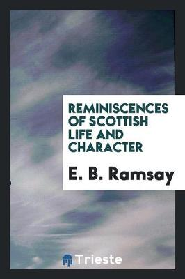 Reminiscences of Scottish Life and Character (Paperback)