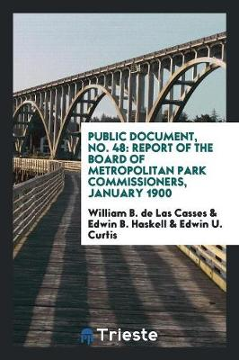 Public Document, No. 48: Report of the Board of Metropolitan Park Commissioners, January 1900 (Paperback)