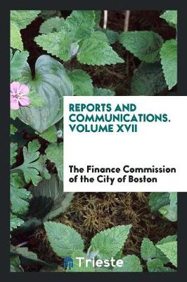 Reports and Communications. Volume XVII (Paperback)