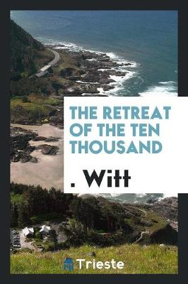 The Retreat of the Ten Thousand (Paperback)