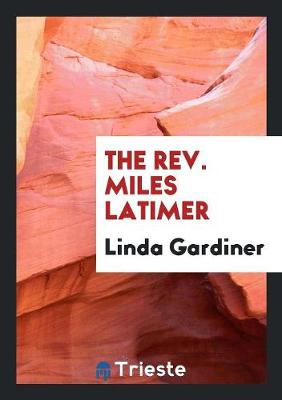 The Rev. Miles Latimer (Paperback)