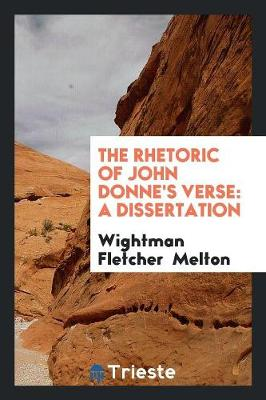 The Rhetoric of John Donne's Verse: A Dissertation (Paperback)
