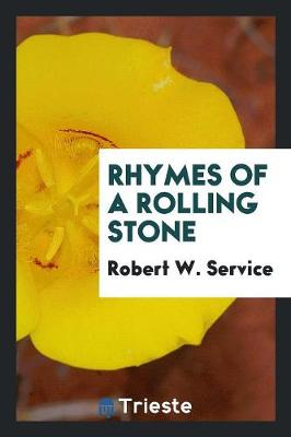 Rhymes of a Rolling Stone (Paperback)