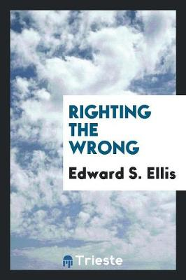 Righting the Wrong (Paperback)