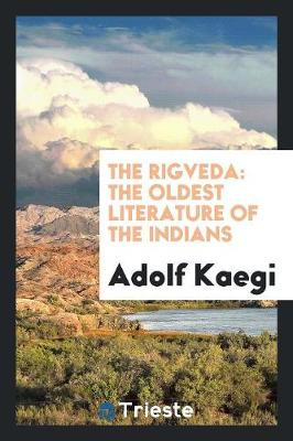 The Rigveda: The Oldest Literature of the Indians (Paperback)