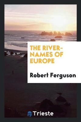 The River-Names of Europe (Paperback)