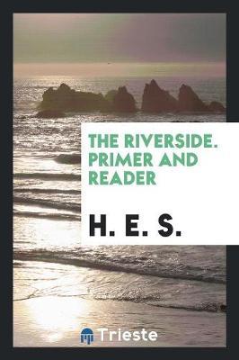 The Riverside. Primer and Reader (Paperback)