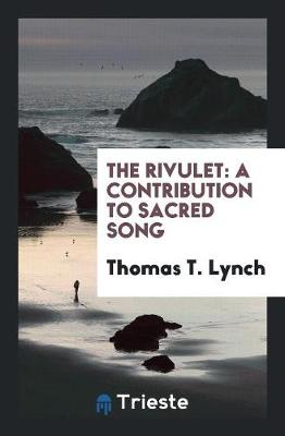 The Rivulet: A Contribution to Sacred Song (Paperback)