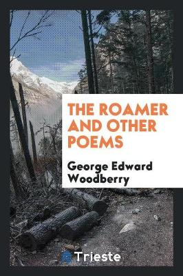 The Roamer and Other Poems (Paperback)