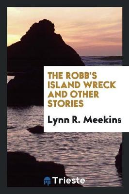 The Robb's Island Wreck, and Other Stories (Paperback)