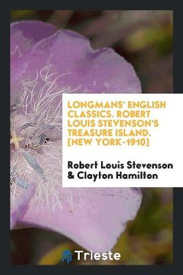 Longmans' English Classics. Robert Louis Stevenson's Treasure Island. [new York-1910] (Paperback)