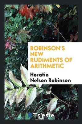 Robinson's New Rudiments of Arithmetic (Paperback)