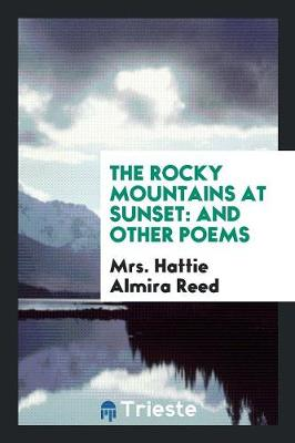 The Rocky Mountains at Sunset: And Other Poems (Paperback)