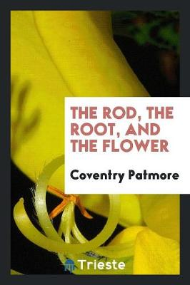 The Rod, the Root, and the Flower (Paperback)