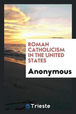 Roman Catholicism in the United States (Paperback)