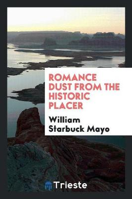 Romance Dust from the Historic Placer (Paperback)