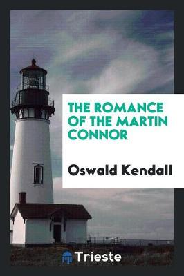 The Romance of the Martin Connor (Paperback)