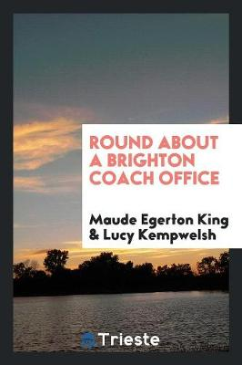Round about a Brighton Coach Office (Paperback)