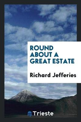 Round about a Great Estate (Paperback)