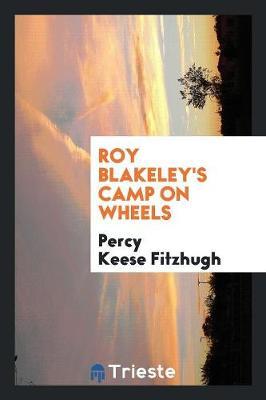 Roy Blakeley's Camp on Wheels (Paperback)